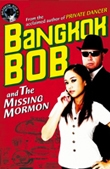 Bangkok Bob and The Missing Mormon - Stephen Leather book cover