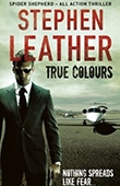True Colours - Stephen Leather book cover