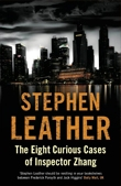 The Eight Curious Cases of Inspector Zhang - Stephen Leather book cover